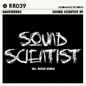 Hauswerks Drops 'The Sound Scientist' on Resonance Records
