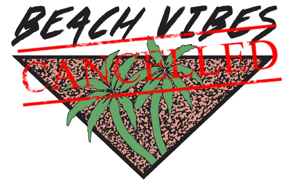 BeachVibesCancelled