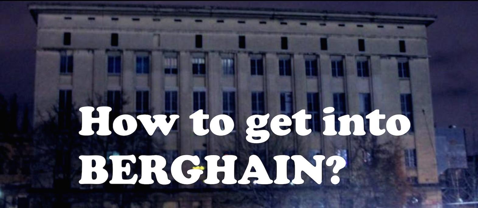 Get Into berghain