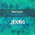 Premiere: Savi Leon – Necesito Mas EP