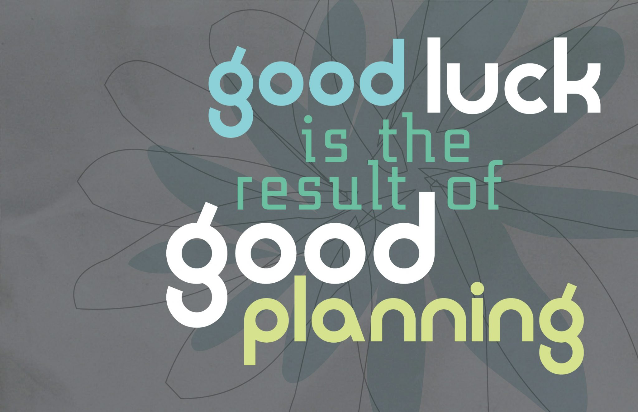 Good-luck-is-the-result-of-good-planning