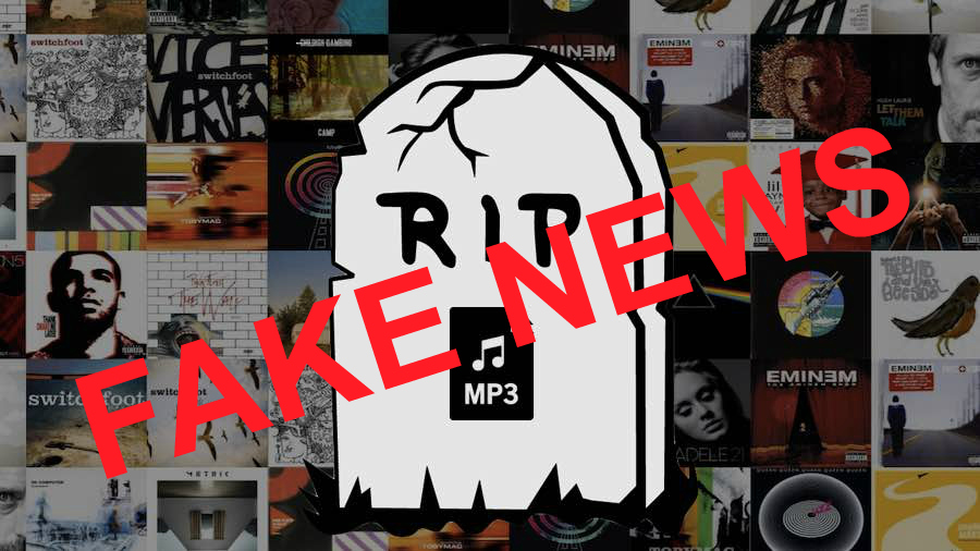 Behind the Fake News: The mp3 Is NOT Dead, It's More Alive