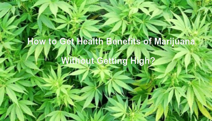 how to get health benefits of cannabis without getting high 6am