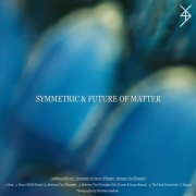 Symmetric and Future of Matter