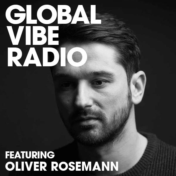 Oliver Rosemann - Global Vibe Radio mix