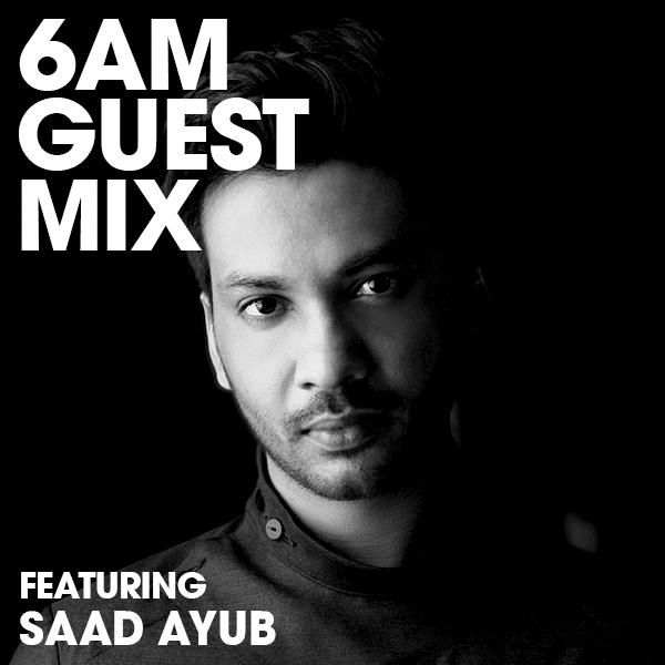 Saad Ayub Guest Mix