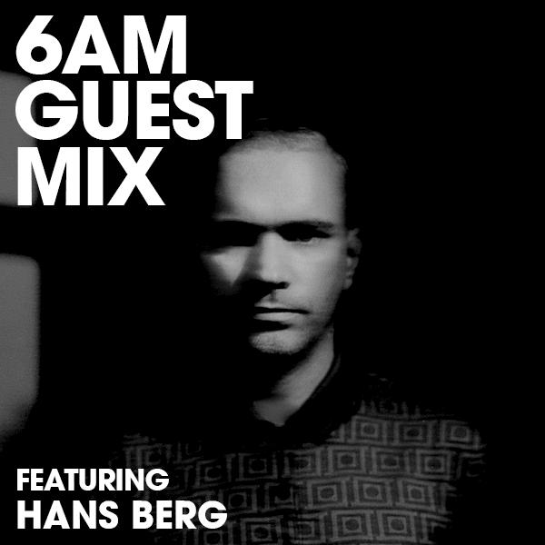 Hans Berg - Guest Mix