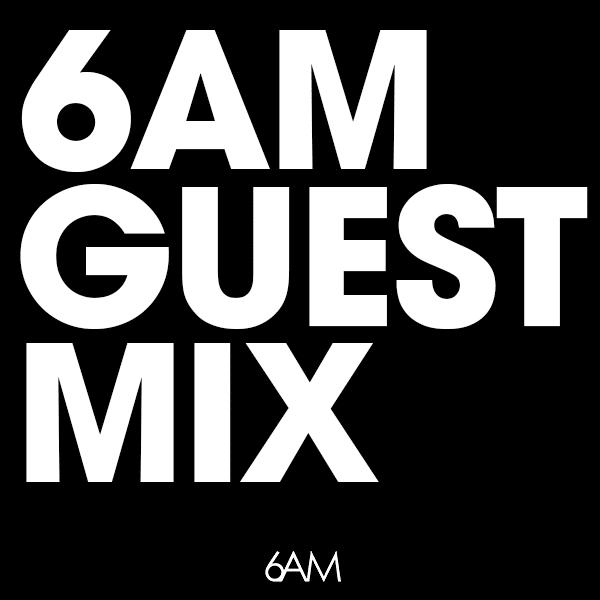 6AM Guest Mix Spotify