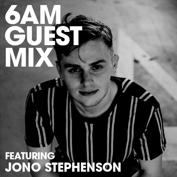Jono Stephenson 6AM Guest Mix