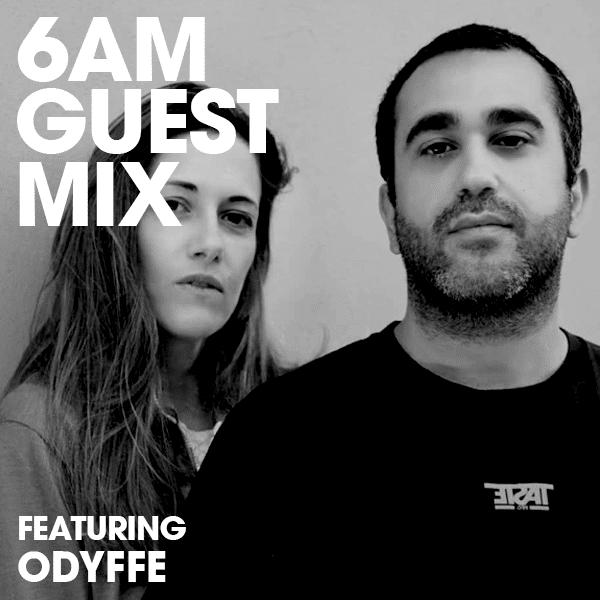 6AM Guest Mix Odyffe