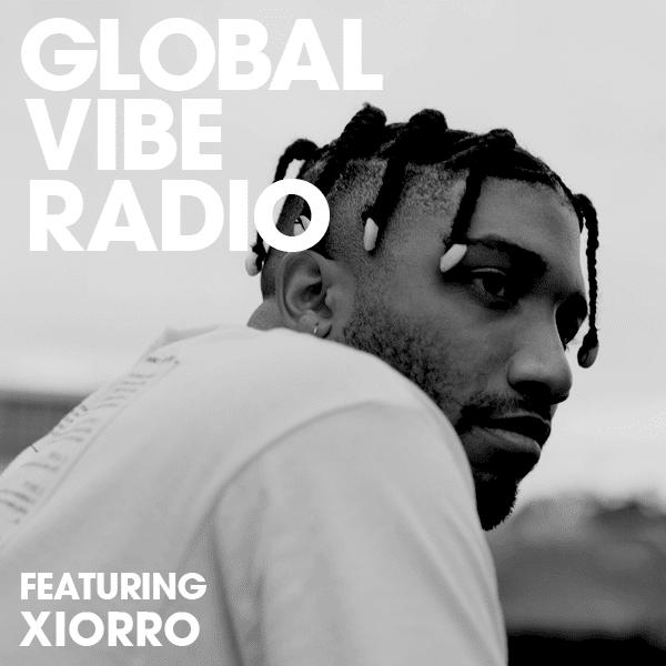 Global Vibe Radio Mix: Xiorro