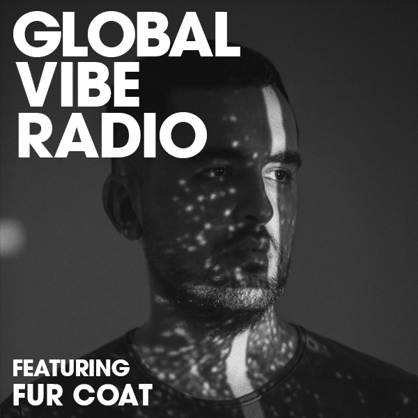 6AM Global Vibe Radio 247 Feat. Fur Coat
