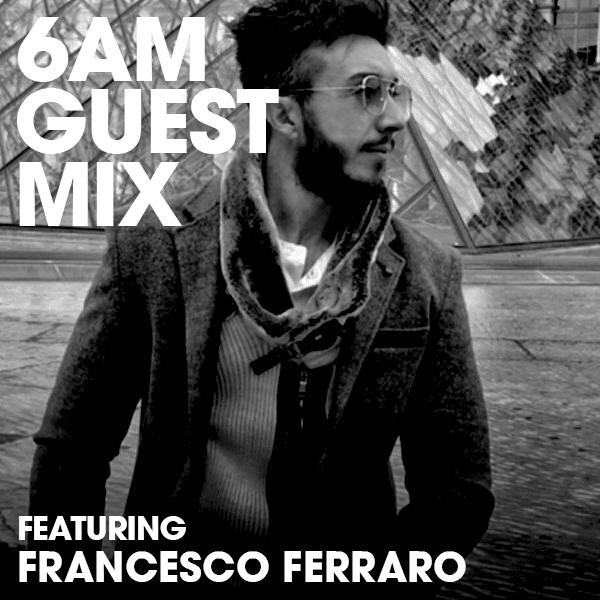 Guest Mix Francesco Ferraro