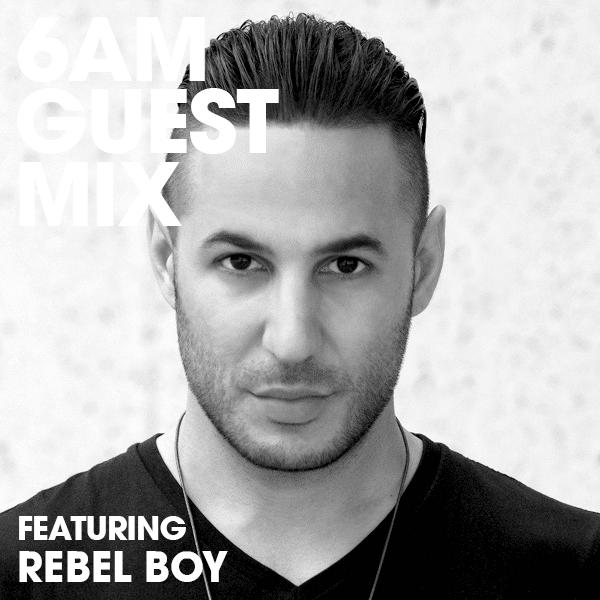 6AM Rebel Boy Guest Mix