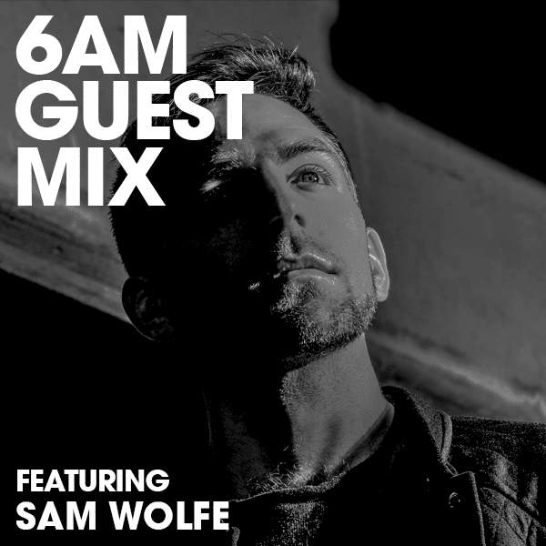 Guest Mix Sam Wolfe