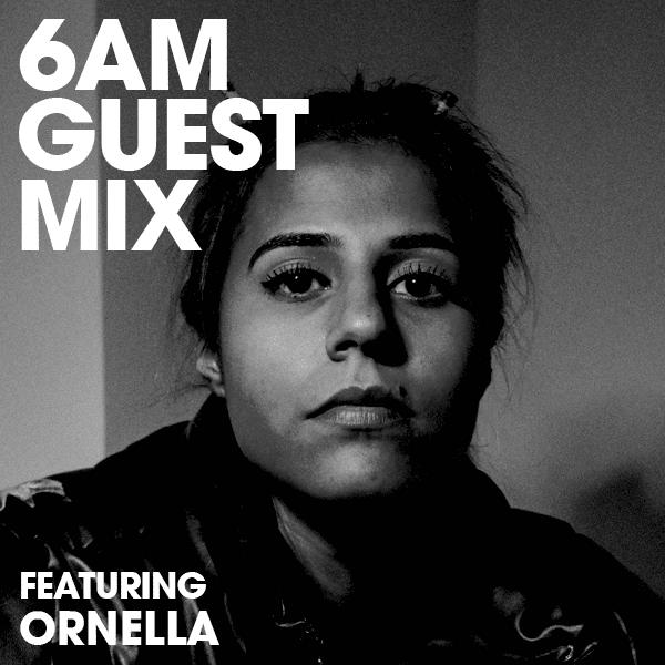 6AM Guest Mix: Ornella