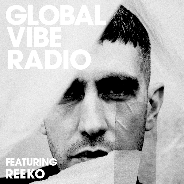 6AM Global Vibe Radio 275 Feat. Reeko (Mental Disorder Records, PoleGroup)