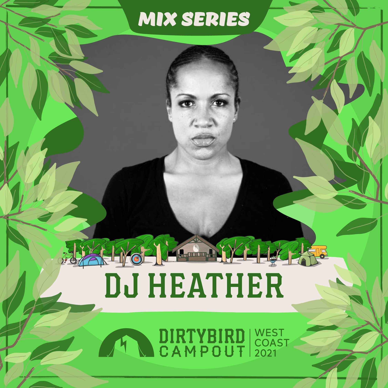 DJ Heather Dirtybird Campout