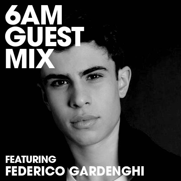 6AM Guest Mix: Federico Gardenghi